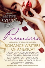 Premiere - A Romance Writers of America® Collection ebook by Romance Writers of America, Inc,Sylvia Day