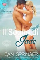 Il Sogno di Jade - Kidnap Fantasies Series ebook by Jan Springer