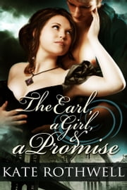 The Earl, a Girl, and a Promise ebook by Kate Rothwell