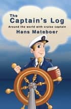 The Captain's Log ebook by Hans Mateboer