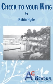 Check to your king ebook by Robin Hyde