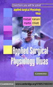 Applied Surgical Physiology Vivas ebook by Kanani, Mazyar