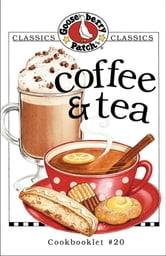 Coffee & Tea Cookbook ebook by Gooseberry Patch