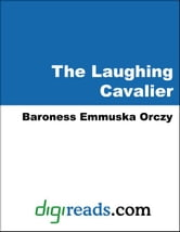 The Laughing Cavalier ebook by Orczy, Baroness Emmuska