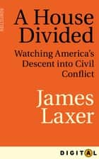 A House Divided ebook door James Laxer