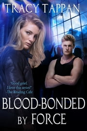 Blood-Bonded by Force ebook by Tracy Tappan