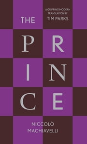 The Prince ebook by Niccolo Machiavelli, Tim Parks