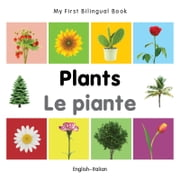 My First Bilingual Book–Plants (English–Italian) ebook by Milet Publishing