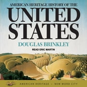 American Heritage History of the United States audiobook by Douglas Brinkley