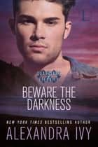 Beware the Darkness eBook by Alexandra Ivy