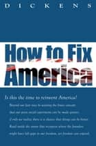 How To Fix America ebook by Dickens