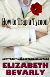 How to Trap a Tycoon ebook by Elizabeth Bevarly