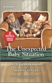 The Unexpected Baby Situation ebook by Jacqueline Diamond, Melissa Senate