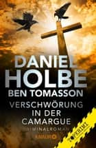 Verschwörung in der Camargue ebook by Daniel Holbe, Ben Tomasson