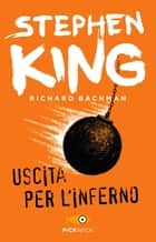 Uscita per l'inferno ebook by Tullio Dobner, Stephen King (Richard Bachman)