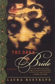 The Dark Bride - A Novel ebook by Laura Restrepo