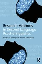 Research Methods in Second Language Psycholinguistics ebook by Jill Jegerski,Bill VanPatten