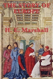 The Story of the Europe ebook by H. E. Marshall