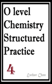 O level Chemistry Structured Practice Papers 4 ebook by Esther Chen