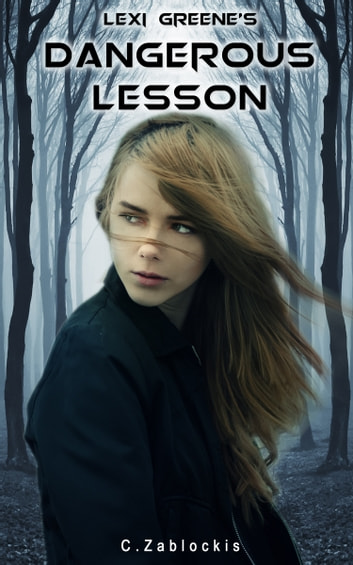 Lexi Greene's Dangerous Lesson ebook by C. Zablockis