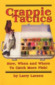 Crappie Tactics ebook by Larry Larsen