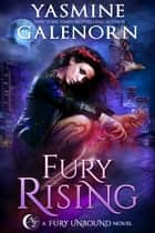 Fury Rising ebook by Yasmine Galenorn