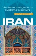Iran - Culture Smart! - The Essential Guide to Customs & Culture ebook by Stuart Williams