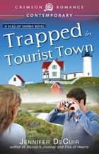 Trapped in Tourist Town ebook by Jennifer DeCuir