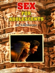 Sex for Adolescents ebook by Dr. S. K. Sharma