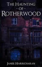 The Haunting of Rotherwood ebook by Janeil Harricharan