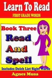 Book Three Read And Spell First Grade Words ebook by Agnes Musa
