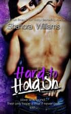 Hard to Hold On ebook by Shanora Williams