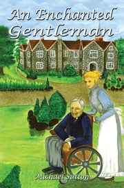 An Enchanted Gentleman ebook by Michael Sutton