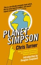 Planet Simpson - How a cartoon masterpiece documented an era and defined a generation ebook by Chris Turner
