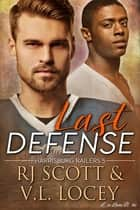 Last Defense ebook by RJ Scott, V.L. Locey