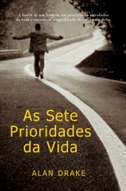 As Sete Prioridades da Vida ebook by Alan Drake