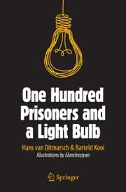 One Hundred Prisoners and a Light Bulb ebook by Hans van Ditmarsch,Barteld Kooi,Elancheziyan