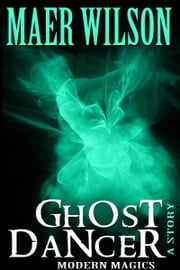 Ghost Dancer ebook by Maer Wilson