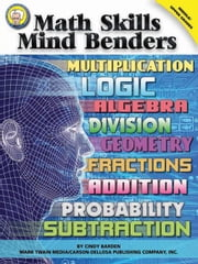 Math Skills Mind Benders, Grades 6 - 12 ebook by Barden, Cindy
