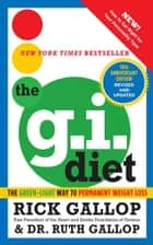 The G.I. Diet, 10th Anniversary ebook by Rick Gallop