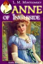 Anne of Ingleside By L. M. Montgomery ebook by L. M. Montgomery