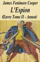 L'Espion Annoté ebook by JAMES FENIMORE COOPER