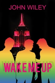 Wake Me Up ebook by John Wiley