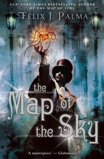 The Map of the Sky ebook by Felix J. Palma