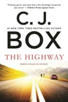 The Highway - A Novel ebook by C.J. Box