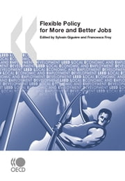 Flexible Policy for More and Better Jobs ebook by Collective