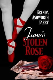 June's Stolen Rose ebook by Brenda Ashworth Barry