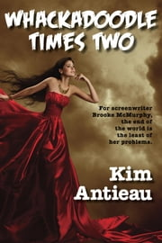 Whackadoodle Times Two ebook by Kim Antieau