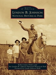 Lyndon B. Johnson National Historical Park ebook by Kelly Carper Polden