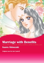 MARRIAGE WITH BENEFITS - Mills&Boon comics 電子書 by Kat Cantrell, Kaoru Shinozaki
